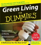 Green Living From Dummies by Editors Yvonne Jeffery, Liz Barclay, and Michael Grosvenor