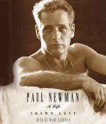 Paul Newman, A Life by Shawn Levy