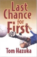 Last Chance for First by Tom Hazuka
