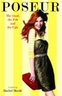 Poseur #2: The Good, the Fab and the Ugly (Poseur Novel) by Rachel Maude