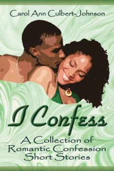 I Confess  							   by Carol Ann Culbert Johnson