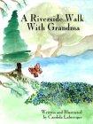A Riverside Walk With Grandma by Candida Labrecque